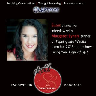 Susan Chats with Margaret Lynch on Tapping Into Wealth