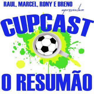 CUPCAST #3 - RESUMÃO DAS QUARTAS - PORQUE O BRASIL NÃO LEVOU O CANECO?