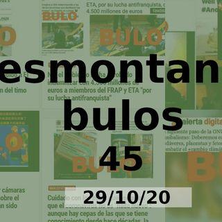 Desmontando Bulos 45 (29/10/20)