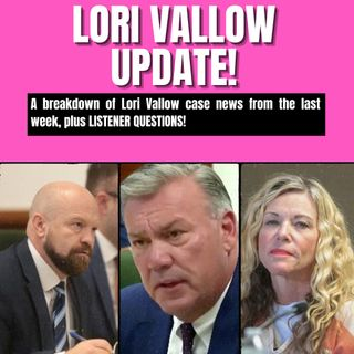 Lori Vallow Case News & Listener Questions!