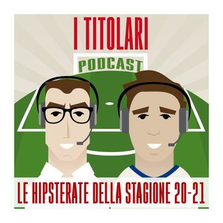 Ep. 28 - Le hipsterate del 2020-21