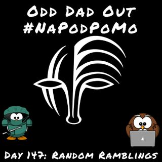 Day 14 #NAPODPOMO 2018 Random Ramblings