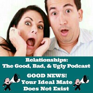 GOOD NEWS! Your Ideal Mate Does Not Exist