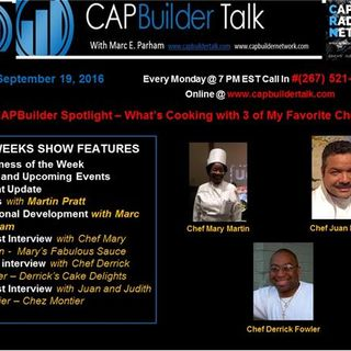 CAPBuilder Talk w/Marc Parham -  What's Cooking with 3 of My Favorite Chefs