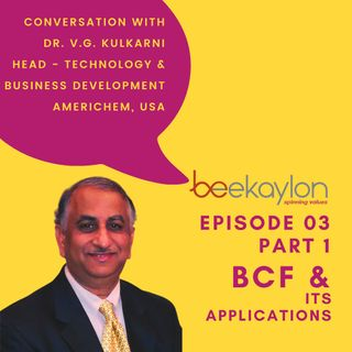 BCF and its applications - In conversation with Dr. VG Kulkarni of Americhem (Part 1)