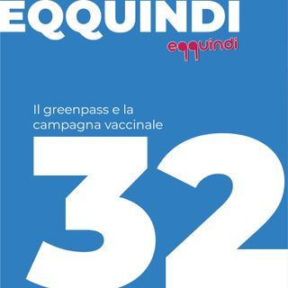 32 - Il greenpass e la campagna vaccinale