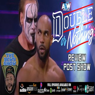 AEW Double or Nothing 2021 PPV Recap Post Show | The RCWR Show 5/31/21
