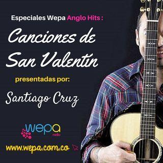 Especial San Valentin Wepa Anglo Hits Santiago Cruz