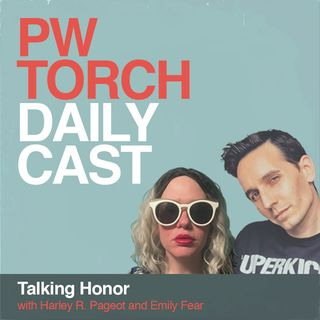 PWTorch Dailycast – Talking Honor with Harley & Emily - Lethal destroying Taven's real world title, Cobb vs. Young for the TV title, more