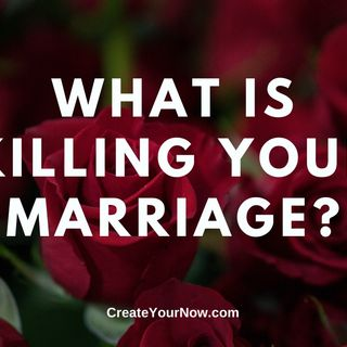 1862 What is Killing Your Marriage?