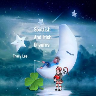 Scottish And Irish Dreams