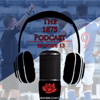1875 Podcast - Episode 13 - Blackburn Rovers Podcast - Crewe, Peterborough