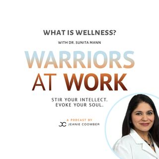 """What is Wellness?"" Featuring Dr. Sunita Mann"