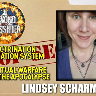 Indoctrination Education System - Spiritual Warfare for the Apocalypse with Lindsey Scharmyn