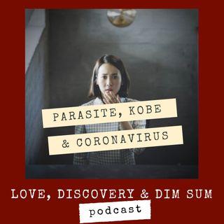Parasite, Kobe & Coronavirus