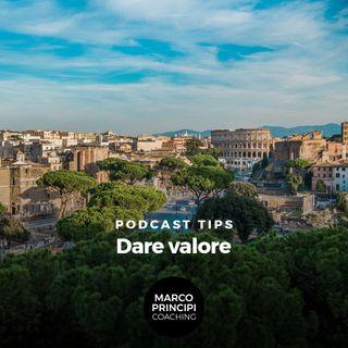 """Podcast Tips""""Dare valore"""""""