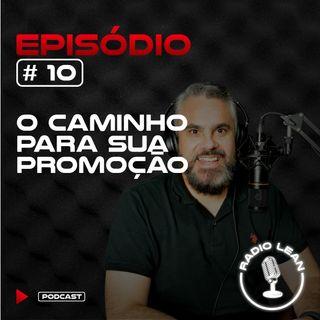 EP 10 - O caminho para sua promoção