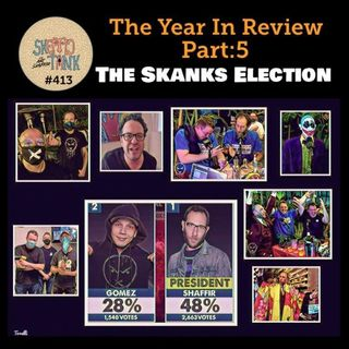 #413 My 2020 Year In Review 5/7 - The Skanks Election - Ari Shaffir's Skeptic Tank Legion of Skanks Luis Gomez Big Jay Oakerson Dave Smith S