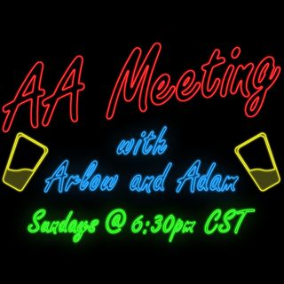AA Meeting with Arlow and Adam - Episode 041