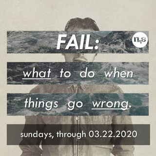 03.01.20 - FAIL - What to do when things go Wrong - Part 3
