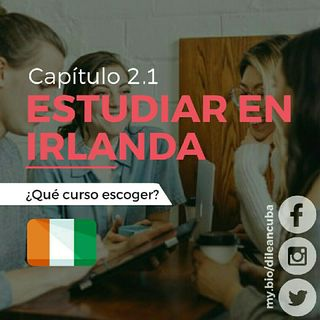 Cap. 2.1 | Estudiar En Irlanda