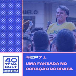 Quarentena Cult #71: Desmentindo a fakeada no coração do Brasil