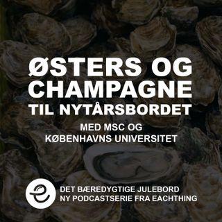 Østers og Champagne på Det Bæredygtige Nytårsbord