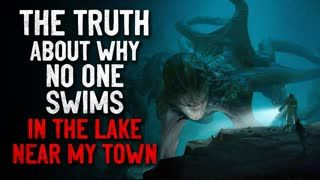 """""""The truth about why no one swims in the lake near my town anymore"""" Creepypasta"""