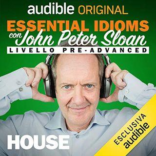 Essential idioms. House - John Peter Sloan
