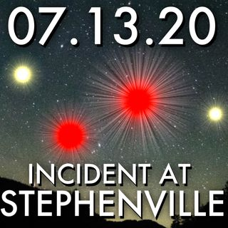 Incident at Stephenville | MHP 07.13.20.