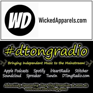 Top Indie Music Artists on #dtongradio - Powered by WickedApparels.com