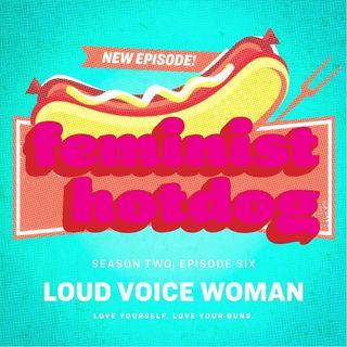 FH S2E06: Loud Voice Woman