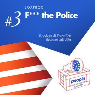 Sopabox #3 F*** the police