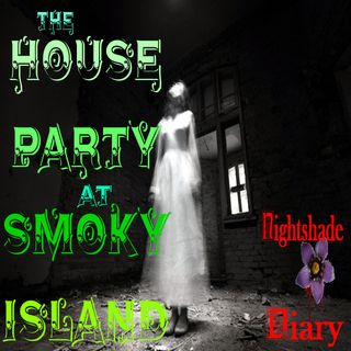 The House Party at Smoky Island | Ghost Story | Podcast