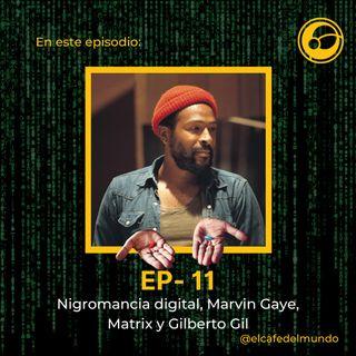Nigromancia digital, Marvin Gaye, Matrix y Gilberto Gil