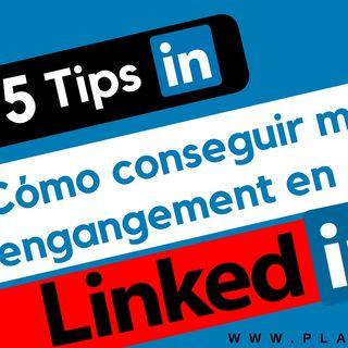 Cómo conseguir engagement en Linkedin