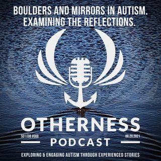Boulders and Mirrors in Autism. Examining the reflections.