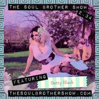 The Soul Brother Show Featuring Betty Black