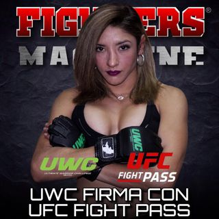 UWC hace Historia... Firma con UFC Fight Pass!!!