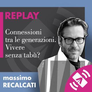 """14 > Massimo RECALCATI """"Connessioni tra le generazioni. Vivere senza tabù?"""""""