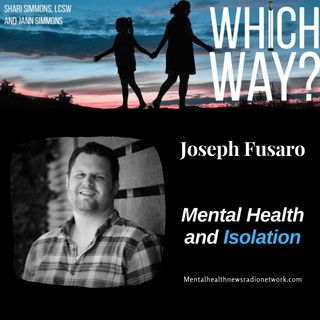 Mental Health and Isolation - Joseph Fusaro