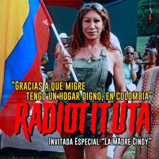 """EP 6 """"La Madre Cindy: Segunda parte, Gracias a que migre tengo un hogar digno en Colombia."""""""
