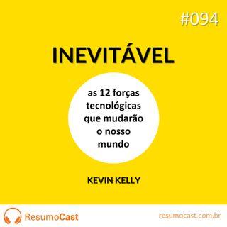 094 Inevitável, as 12 forças tecnológicas que mudarão o mundo