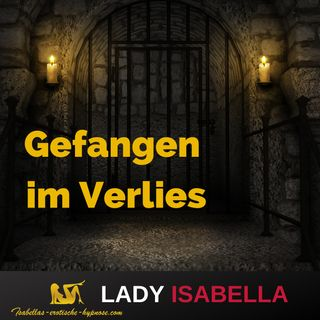 Gefangen im Verlies - Hörbrobe by Lady Isabella