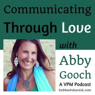 Communicating Through Love with Abby Gooch