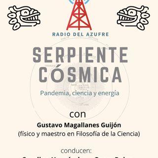 La Serpiente Cósmica con Gustavo Magallanes Guijón