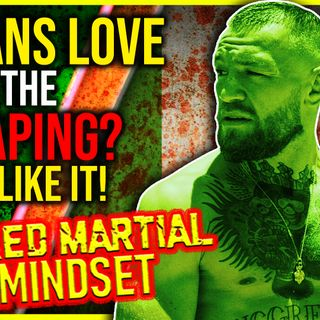 Mixed Martial Mindset: McGregor Is McRAPING More Than Just Your Wallet