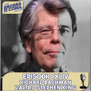 Richard Bachman: L'altro Stephen King - Episodio 044