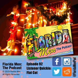 E092 - Listener Quickie: Flat Cat