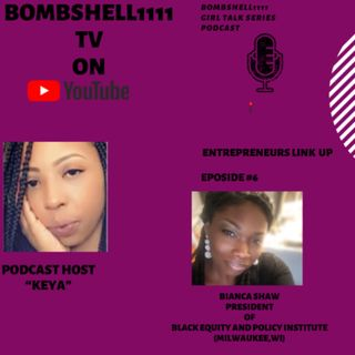 Bombshell1111:Girl Talk Series|Entrepreneurs LINKUp|Ep#6